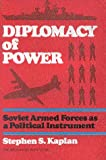 Diplomacy of Power, Stephen S. Kaplan, 081574823X