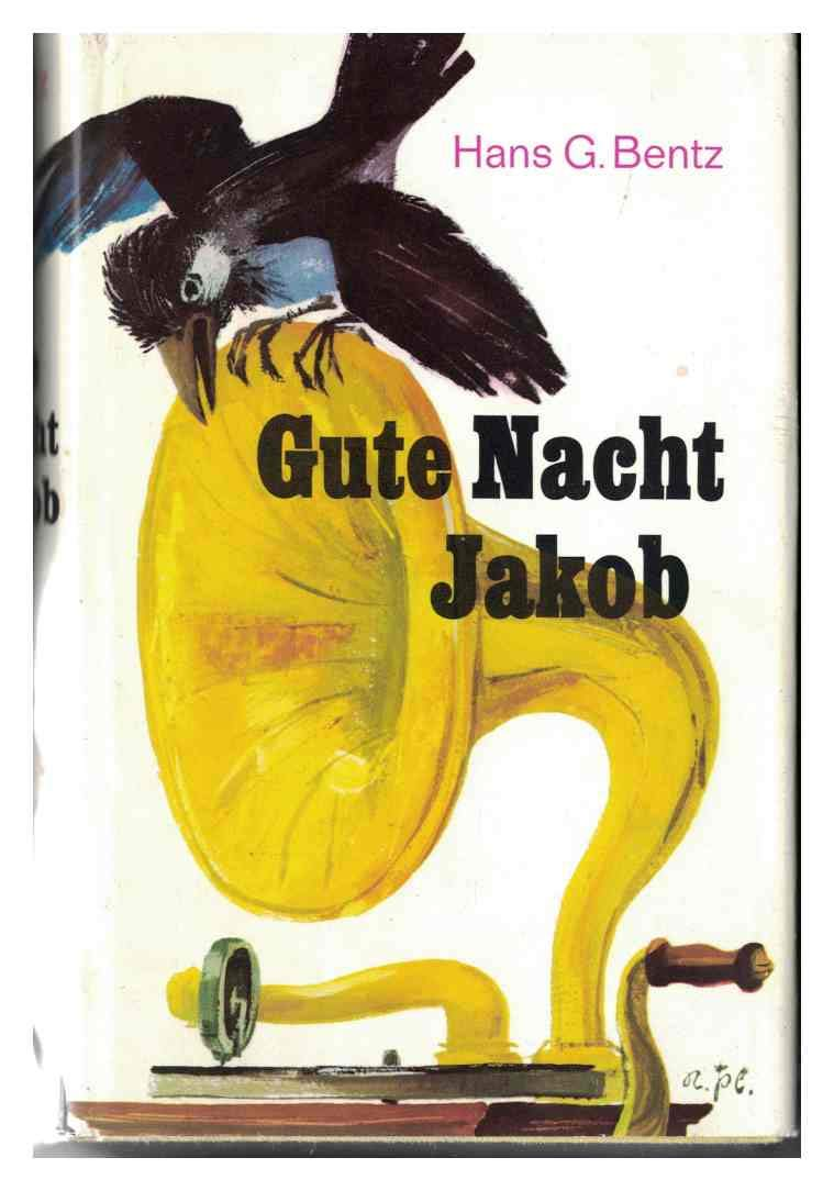 Gute Nacht Jakob. Roman einer verschollenen Jugend.