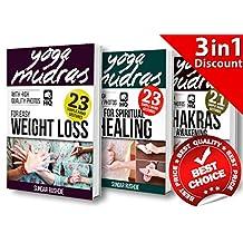 Mudras: Mudras for Weight Loss, Mudras for Awakening Chakras, Mudras for Healing (Mudras - Chakras - Mudra yoga)