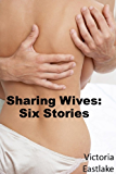 Sharing Wives: Six Stories (Value Bundle)