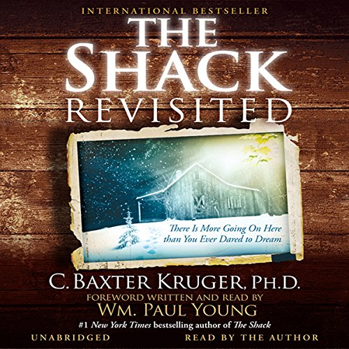 The Shack Revisited: There Is More Going On Here than You Ever Dared to Dream Audiobook [Free Download by Trial] thumbnail