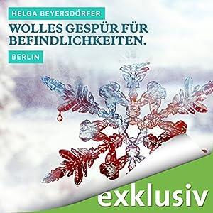 Wolles Gespür für Befindlichkeiten. Berlin (Winterkrimi) Hörbuch