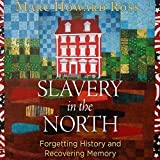 Slavery in the North: Forgetting History and Recovering Memory