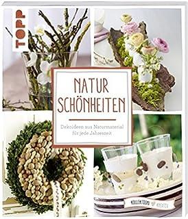Dekoideen mit Naturmaterial: 50 Ideen rund ums Jahr einfach ...
