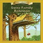 Swiss Family Robinson: Bring the Classics to Life | Johann Wyss