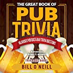 The Great Book of Pub Trivia: Hilarious Pub Quiz and Bar Trivia Questions | Bill O'Neill