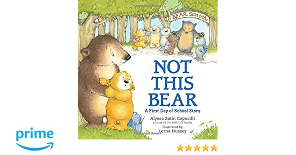 Not This Bear: A First Day of School Story: Alyssa Satin