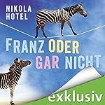 Franz oder gar nicht | Nikola Hotel