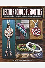 Leather Corded Fusion Ties: Knotted, Braided & Sinneted Bracelets, Necklaces & Pendants Paperback
