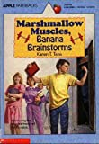 Marshmallow Muscles, Banana Brainstorms, Karen T. Taha, 0590433946