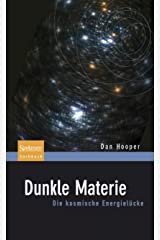 Dunkle Materie: Die kosmische Energielücke (German Edition) Paperback