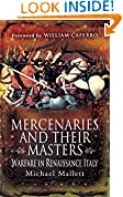 #10: Mercenaries and their Masters: Warfare in Renaissance Italy