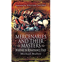 Mercenaries and their Masters: Warfare in Renaissance Italy (English Edition)