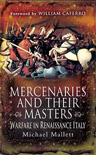 (Mercenaries and their Masters: Warfare in Renaissance Italy)