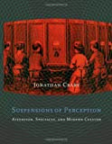 Suspensions of Perception, Jonathan Crary, 0262032651