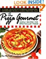 The Pizza Gourmet: Simple Recipes for Spectacular Pizza