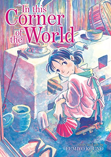 In This Corner of the World (In This Corner Of The World Manga)