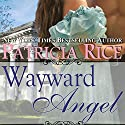Wayward Angel Audiobook by Patricia Rice Narrated by Christine Marshall