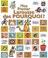 Mon premier Larousse des pourquoi - Lauréat du Comité des mamans hiver 2004 (3-6 ans) par Cambournac