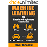 Machine Learning For Absolute Beginners: A Plain English Introduction (Second Edition) (Machine Learning For Beginners Book 1)
