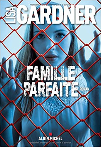 Famille Parfaite Amazon Co Uk Lisa Gardner Cecile Deniard