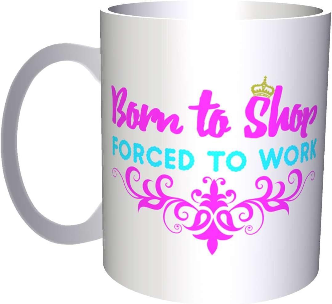 Born To Shop Forced To Work 11oz Mug  Funny Novelty C57