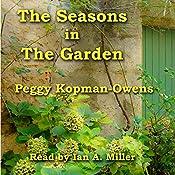 The Seasons in the Garden: Seven Paris Mysteries, Volume 2   Peggy Kopman-Owens