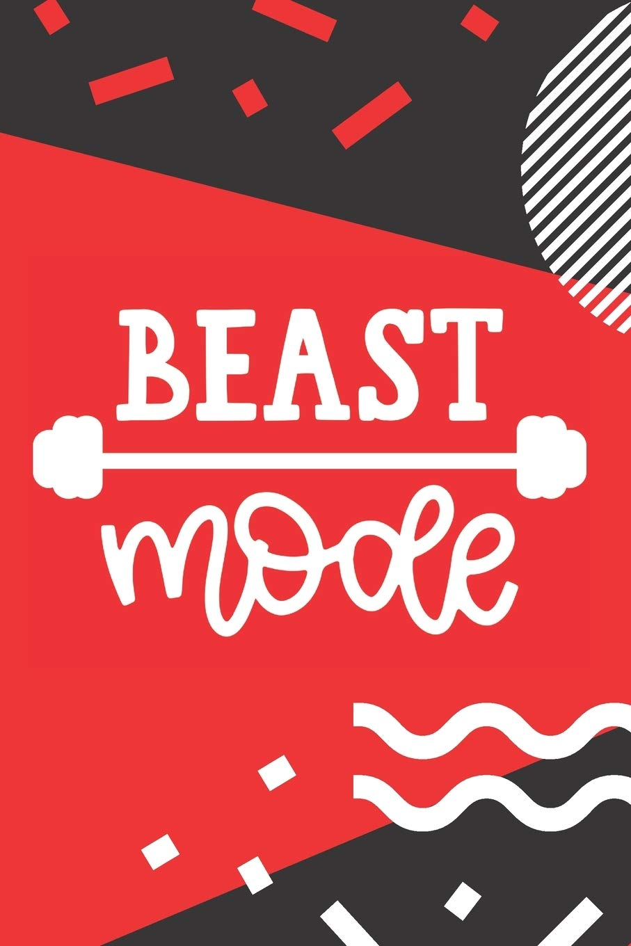 Buy Beast Mode Funny Fitness Journal Motivational Workout Log Book Weight Loss Planner Exercise Track Your Progress Lifting Diary Cardio Hiit Crossfit Quotes Red Black And White Modern Design Book