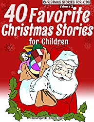 40 Favorite Christmas Stories For Children (Christmas Stories for Kids Book 2)