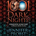 Somehow, Some Way: A Billionaire Builders Novella - 1001 Dark Nights Audiobook by Jennifer Probst Narrated by Madeleine Maby, Lance Greenfield
