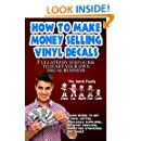 How To Make Money Selling Decals: Full Step By Step Guide to Start Your Own Decal Business