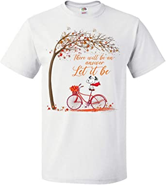 There Will Be an Answer Let It Be - Camiseta Unisex para ...