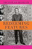 Redeeming Features, Nicholas Haslam, 0307271676