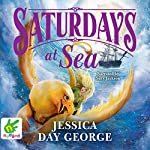 Saturdays at Sea: Castle Glower, Book 5 | Jessica Day George