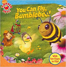 You Can Fly Bumblebee Wonder Pets Nickelodeon 9781847387561