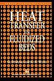 Heat Transfer in Fluidized Beds, Molerus, O. and Wirth, K. E., 9401064687