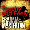 Touchy and Feely: Sissy Sawyer Series, Book 1 Audiobook by Graham Masterton Narrated by Liza Ross