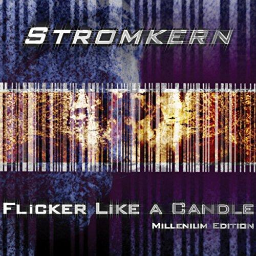 Stromkern Flicker Like A Candle
