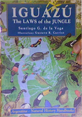 IGUAZU, THE LAWS OF THE JUNGLE: DE LA VEGA SANTIAGO G.: 9789872114190: Amazon.com: Books