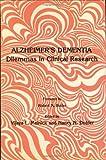 Alzheimer's Dementia : Dilemmas in Clinical Research, Vijaya L. Melnick, Nancy N. Dubler, 0896030679
