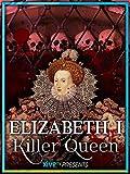 Elizabeth: Killer Queen