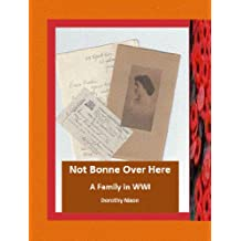 Not Bonne Over Here: A Family in WWI (School Marms and Suffragettes Book 3)