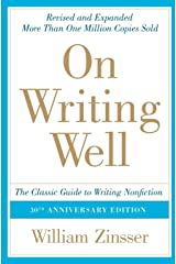 On Writing Wel: The Classic Guide to Writing Nonfiction (On Writing Well) Paperback