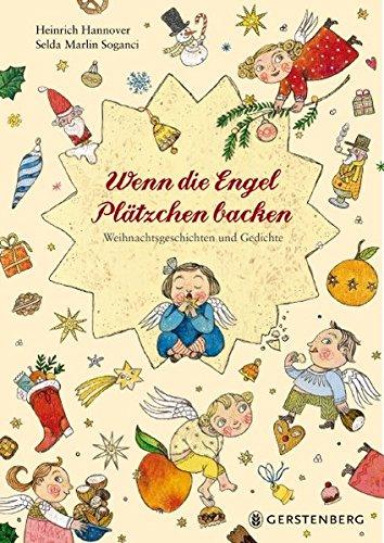 Wenn die Engel Plätzchen backen: Weihnachtsgeschichten und Gedichte Gebundenes Buch – 28. August 2017 Heinrich Hannover Selda Marlin Soganci Gerstenberg Verlag 3836956195