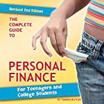 The Complete Guide to Personal Finance for Teenagers and College Students Revised 2nd Edition | Tamsen Butler
