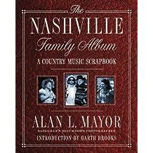 NASHVILLE FAMILY ALBUM: A Country Music Scrapbook