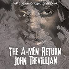 The A-Men Return Audiobook by John Trevillian Narrated by John Trevillian, Jack Luceno, Lynda Anderson, Joseph Andrade, Leah Frederick