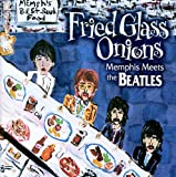 Fried Glass Onions--Memphis Meets The Beatles