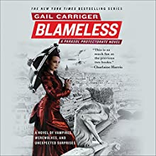 Blameless: The Parasol Protectorate, Book 3 Audiobook by Gail Carriger Narrated by Emily Gray