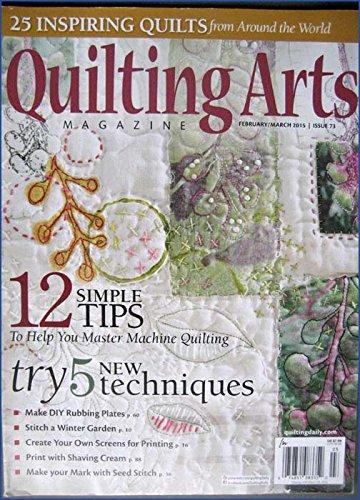 Magazine Stitch Arts Quilting (Quilting Arts Magazine February/March 2015 Issue 73 Machine Quilting, Stitch a Winter Garden, 25 inspiring quilts from around the world)